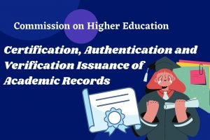 CHED CAV – Certification, Authentication and Verification Issuance of Academic Records