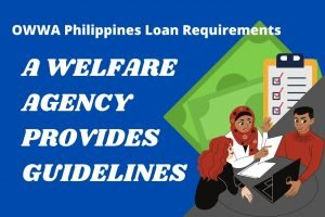 Read more about the article OWWA Philippines Loan Requirements