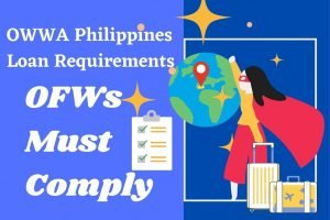Read more about the article Why You Need to Comply with OWWA Philippines Loan Requirements
