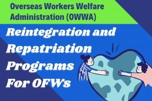 How OFWs May Benefit from OWWA Reintegration, Repatriation Programs