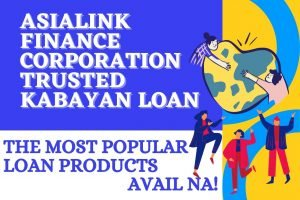 Avail Asialink Finance Corporation Trusted Kabayan Loan. Umutang Na.